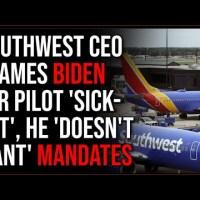 Southwest Airlines CEO Caves, Blames Joe Biden's Vax Mandate For Massive Pilot 'Sick-Out'