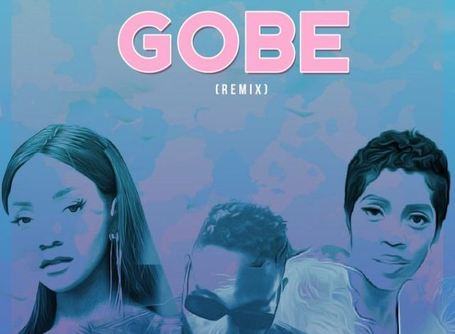 Music: L.A.X ft. Simi & Tiwa Savage – Gobe [ Remix ]