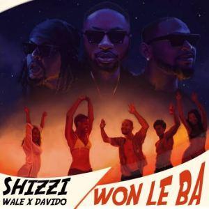 Music: Shizzi Ft. Davido & Wale - Won Le Ba