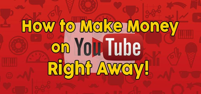 How to Make Money on Youtube Right Away