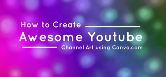 How to Create Awesome Youtube Channel Art Using Canva for Free