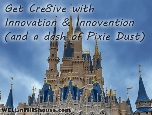 Get Creative with Innovation and Innovention...and a dash of Pixie Dust