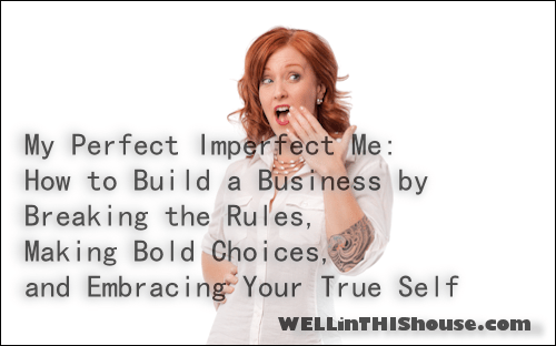 My Perfect Imperfect Me: How to Build a Business by Breaking the Rules, Making Bold Choices, and Embracing Your True Self. Keynote speaker: Erika Napoletano.