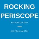 Rocking Periscope with Amiyrah Martin