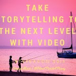 Take Storytelling to the Next Level with Video