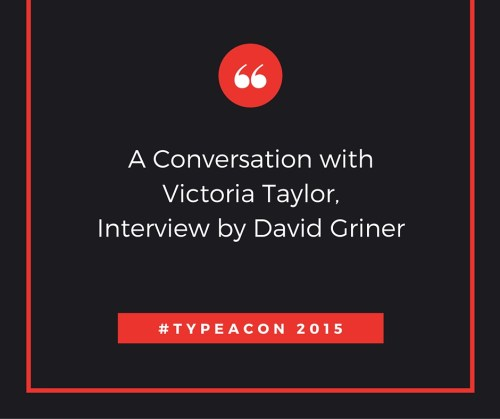 A Conversation with VIctoria Taylor, Interview by David Griner