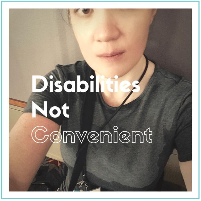 Disabilities Not Convenient