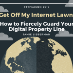 How to Fiercely Guard Your Digital Property Line