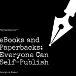 eBooks and Paperbacks: Everyone Can Self-Publish