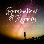 Ruminations and Memory