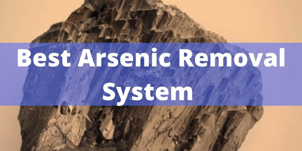 Best Arsenic Removal System (1) (1)