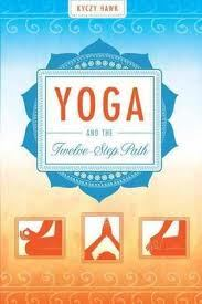 Kyczy Hawk yoga and the 12 steps Book