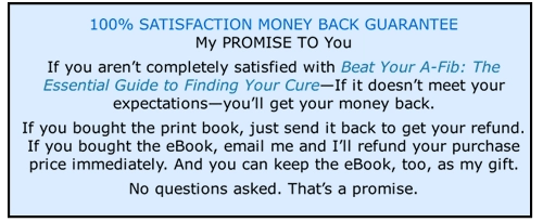 Beat Your A-Fib: 100% Money Back Guarantee