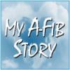 My A-Fib Story at A-Fib.com