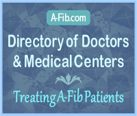 A-Fib.com Directory of Doctors and Medical Centers Treating A-Fib Patients at A-Fib.com