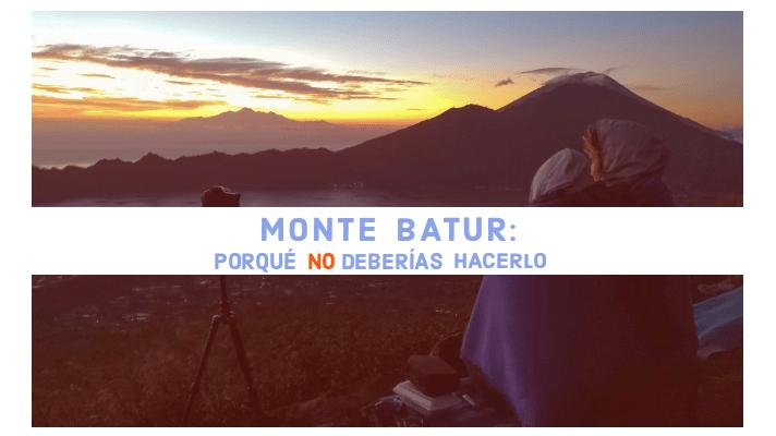 Monte Batur: Porqué no deberias hacerlo blog post