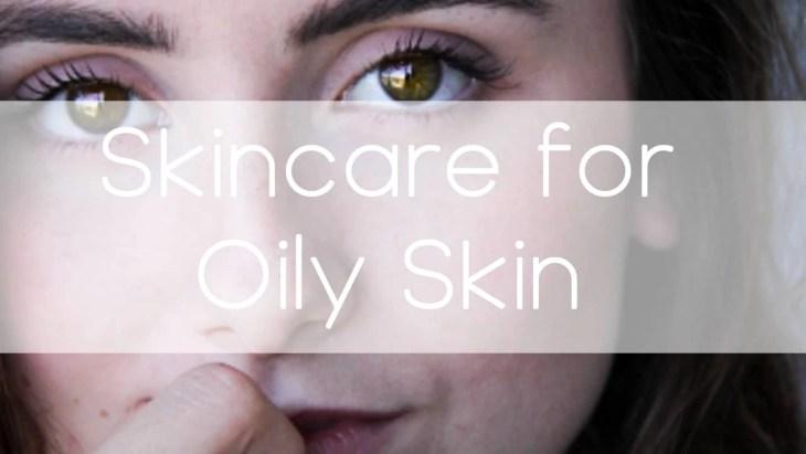 Skin care for oily skin