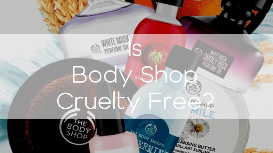 Is the Body Shop cruelty-free? - A-Lifestyle