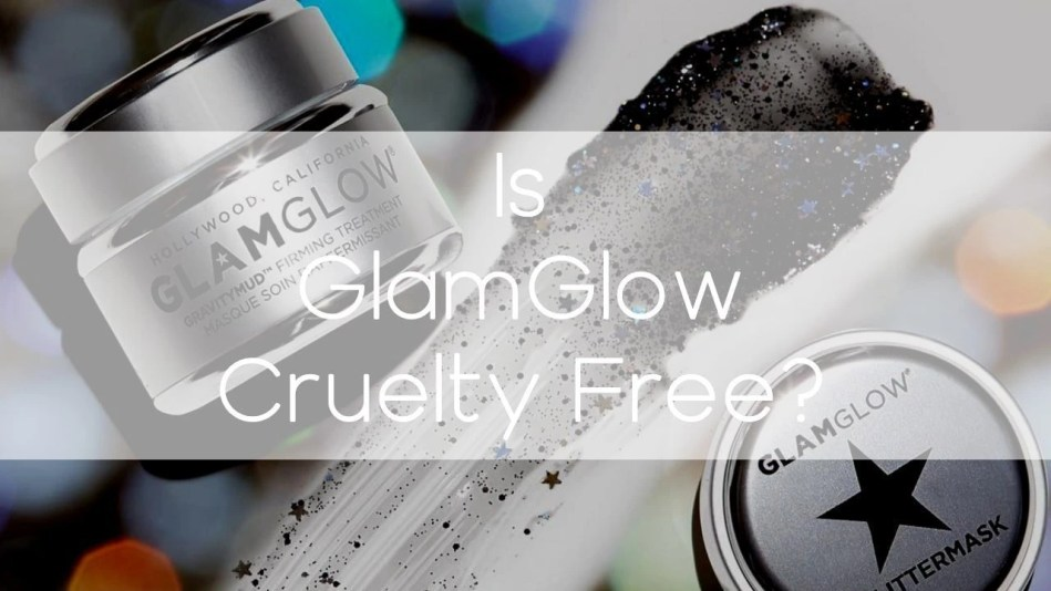 Is GlamGlow cruelty-free? - A-Lifestyle
