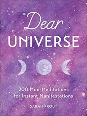 Dear Universe: 200 Mini-Meditations for Instant Manifestations
