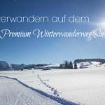 Wie viel Premium steckt in einem Premium Winterwanderweg?