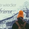 5 Tipps gegen Frieren beim Wandern im Winter