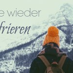 Mit diesen 5 Tipps wird dir beim Wandern garantiert nie wieder kalt!