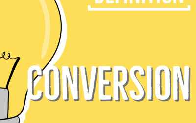 Définition : conversion et taux de conversion en marketing web