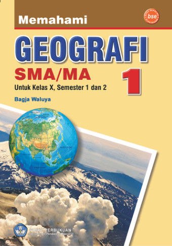 Geografi Kelas 10 : geografi, kelas, Memahami, Geografi:, Kelas, Sekolah, Elektronik, (BSE)