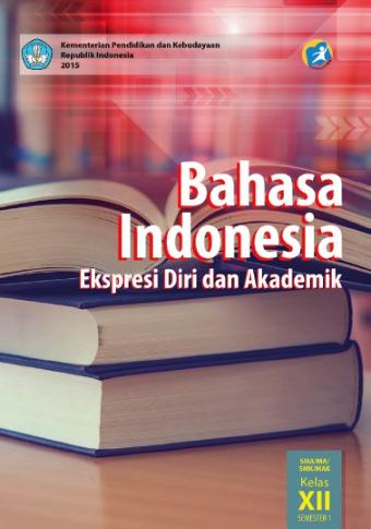 Materi Bahasa Indonesia Kelas 12 Semester 1 : materi, bahasa, indonesia, kelas, semester, Bahasa, Indonesia, SMA/MA/SMK/MAK, Kelas, Semester, Kurikulum, Edisi, Revisi, Sekolah, Elektronik, (BSE)