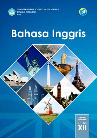 Buku Bahasa Inggris Kelas 12 Kurikulum 2013 : bahasa, inggris, kelas, kurikulum, Bahasa, Inggris, SMA/MA/SMK/MAK, Kelas, Kurikulum, Edisi, Revisi, Sekolah, Elektronik, (BSE)