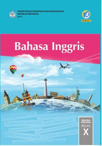 Materi Bahasa Inggris Kelas 10 Semester 2 K13 Revisi : materi, bahasa, inggris, kelas, semester, revisi, Bahasa, Inggris, SMA/MA/SMK/MAK, Kelas, Kurikulum, Edisi, Revisi, Sekolah, Elektronik, (BSE)