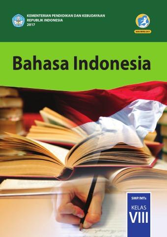 Silabus Bahasa Indonesia Kelas 8 Kurikulum 2013 Revisi 2017 : silabus, bahasa, indonesia, kelas, kurikulum, revisi, Bahasa, Indonesia:, SMP/MTs, Kelas, Kurikulum, Edisi, Revisi, Sekolah, Elektronik, (BSE)