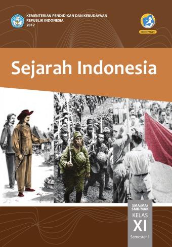 Buku Sejarah Kelas 11 : sejarah, kelas, Sejarah, Indonesia, SMA/MA/SMK/MAK, Kelas, Semester, Kurikulum, Edisi, Revisi, Sekolah, Elektronik, (BSE)