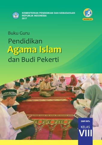 Pai Kelas 8 : kelas, Pendidikan, Agama, Islam, Pekerti, SMP/MTs, Kelas, Kurikulum, Edisi, Revisi, Sekolah, Elektronik, (BSE)
