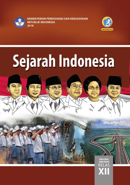 Sejarah Indonesia Kelas 12 : sejarah, indonesia, kelas, Sejarah, Indonesia:, SMA/MA/SMK/MAK, Kelas, Kurikulum, Edisi, Revisi, Sekolah, Elektronik, (BSE)