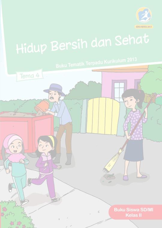 Kunci Jawaban Tema 4 Kelas 2 Hidup Bersih Dan Sehat : kunci, jawaban, kelas, hidup, bersih, sehat, Hidup, Bersih, Sehat:, SD/MI, Kelas, Kurikulum, Edisi, Revisi, Sekolah, Elektronik, (BSE)