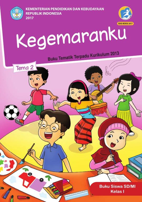 Download Buku Siswa Kelas 1 Tema 2 Kegemaranku : download, siswa, kelas, kegemaranku, Kegemaranku:, SD/MI, Kelas, Kurikulum, Edisi, Revisi, Sekolah, Elektronik, (BSE)