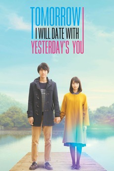 Sinopsis Tomorrow I Will Date With Yesterday's You : sinopsis, tomorrow, yesterday's, Tomorrow, Yesterday's, (2016), Directed, Takahiro, Reviews,, Letterboxd
