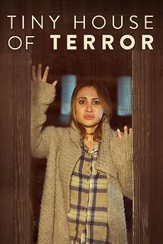 Tiny House Of Terror 2017 Directed By Paul Shapiro