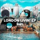 [FRESH] Snips - London Livin' EP