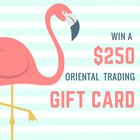 $250 Oriental Trading Gift Card Giveaway {US} (07/25/2018)