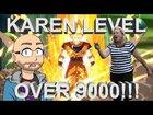 Karen Level Over 9000!!! (Prank Call)