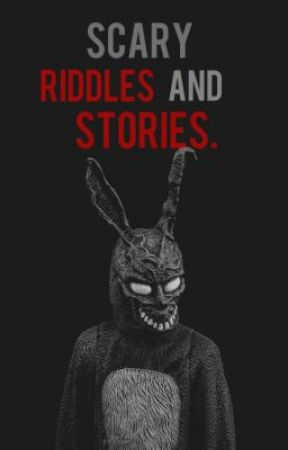 scary riddles and stories