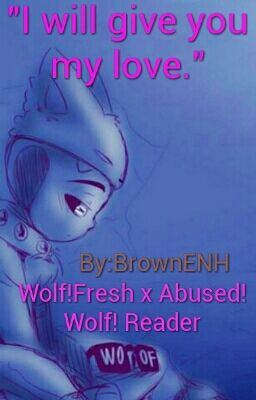 The End Wallpaper Cute Wolf Fresh X Wolf Abused Reader 1 The Rescue Wattpad