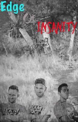 Edge of Insanity - Into The Woods - Wattpad