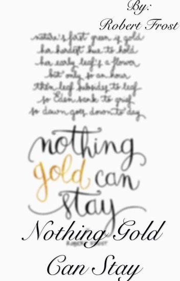 Nothing gold can stay (Original poem from Robert Frost