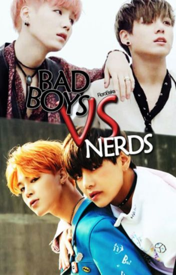 Badboys VS Nerds Yoonmin  VKook  RoroBaka  Wattpad