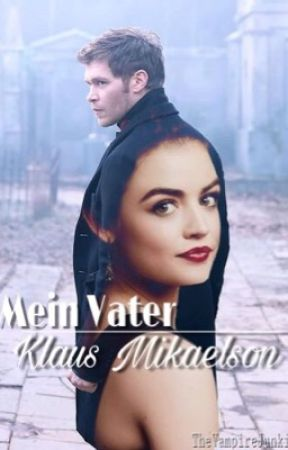Mein Vater Klaus Mikaelson  Mein Vater Klaus Mikealson
