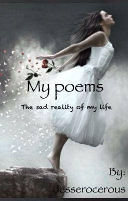 My poems the sad reality of my life  Jesserocerous  Wattpad